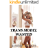 Trans Model Wanted (First Time, Transgender, Menage)
