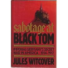 Sabotage at Black Tom: Imperial Germany's Secret War in America, 1914-1917