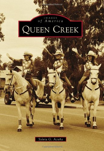 Download Queen Creek (Images of America) pdf epub