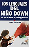 Los lenguajes del niño down / The Languages of the Child with Down Syndrome: Una guía al servicio de padres y profesores / A Guide for Parents and Teachers (Spanish Edition)