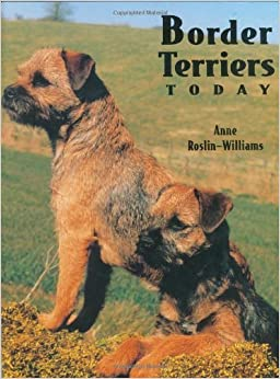 Border Terriers Today (Book of the Breed) by Anne Roslin-Williams (2002-04-02)