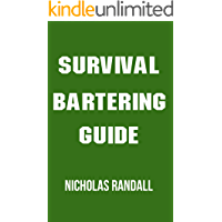 Survival Bartering Guide: 20 Survival Lessons On How To Negotiate, Barter, and Trade With Other People In An Economic Collapse Where The Dollar Is Worthless (English Edition)