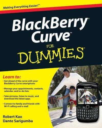 - BlackBerry Curve For Dummies by Kao, Robert, Sarigumba, Dante (2009) Paperback
