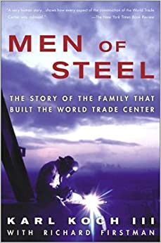 Men of Steel: The Story of the Family That Built the World Trade Center by Karl Koch III (2003-08-26)