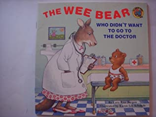 book cover of The Wee Bear Who Didn\'t Want to Go to the Doctor