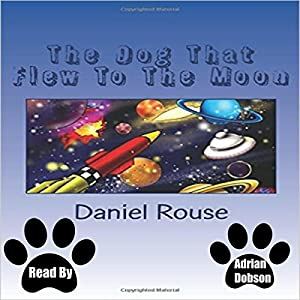 The Dog That Flew to the Moon Audiobook