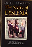 The Scars of Dyslexia, Janice H. Edwards, 0304329460