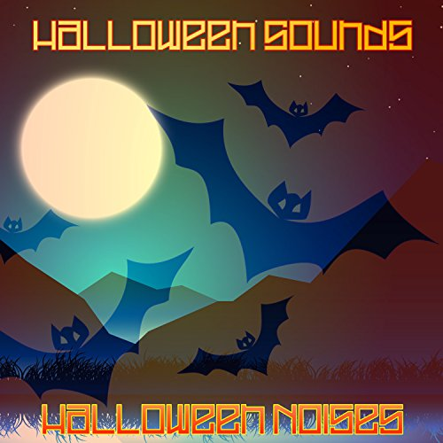 Halloween Sounds Halloween Noises: Dark Music and Ghost Sound (Ghost Noises For Halloween)