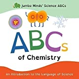 Jumbo Minds' Science ABCs: ABCs of Chemistry