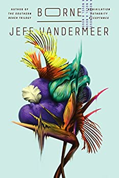 Borne by Jeff VanderMeer fantasy book reviews