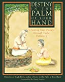 Book cover image for Destiny in the Palm of Your Hand: Creating Your Future through Vedic Palmistry