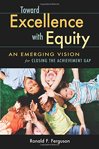 Toward Excellence with Equity: An Emerging Vision for Closing the Achievement Gap