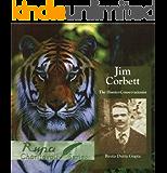 Jim Corbett: The Hunter-Conservationist
