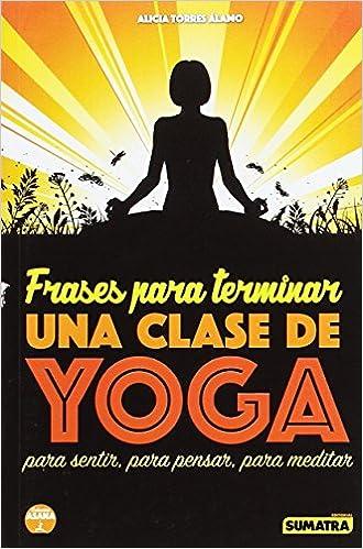 Frases para terminar una clase de Yoga: 9788416336050 ...