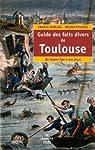 Guide des faits divers de Toulouse : Du Moyen Age à nos jours par Berlioz