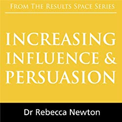 Increasing Influence & Persuasion
