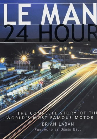 Le Mans - 24 Hours: The Complete Story of the World's Most Famous Motor Race by Brian Laban (2001-10-04) por Brian Laban