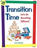 : Transition Time: Let's Do Something Different!