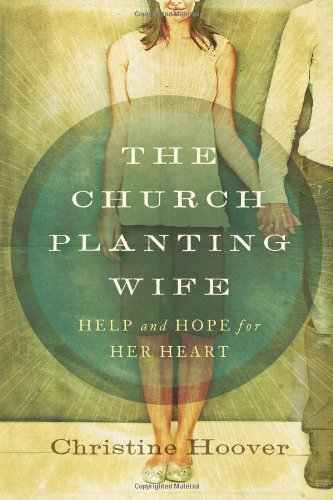 - The Church Planting Wife: Help and Hope for Her Heart
