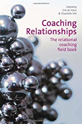 Coaching Relationships: The Relational Coaching Field Book (Management Policy Education)