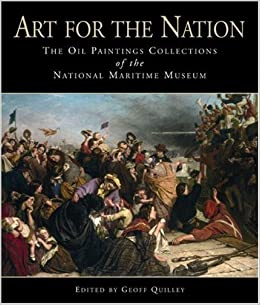 Book Art for the Nation: The Oil Paintings Collections of the National Maritime Museum by Geoff Quilley (2006-11-30)