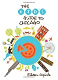 Kid's Guide to Chicago (Kid's Guides)