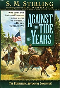 Against the Tide of Years (S.M. Stirling) | New and Used ...
