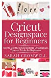 CRICUT DESIGNSPACE FOR BEGINNERS: How to Use the