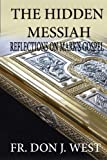 img - for The Hidden Messiah: Reflections on Mark's Gospel book / textbook / text book