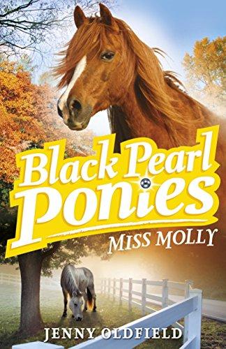 Black Pearl Ponies: Miss Molly: Book 3