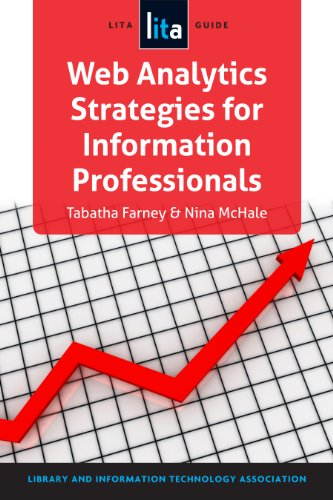 Download Web Analytics Strategies for Information Professionals: A LITA Guide Pdf