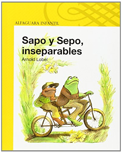Sapo y sepo, inseparables / Frog and Toad Together (Sapo Y Sepo / Frog And Toad) (Spanish Edition) by Aguilar