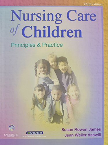 Nursing Care of Children - Text and Mosby's Care of Infants and Children Nursing Video Skills Package: Principles and Pr