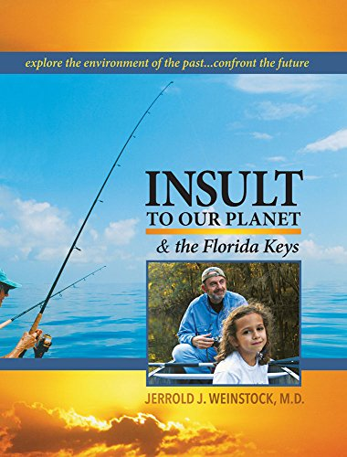 - Insult to Our Planet & The Florida Keys