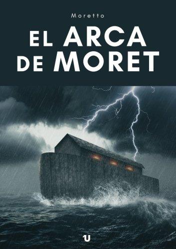 El arca de Moret (Spanish Edition) [Moretto] (Tapa Blanda)
