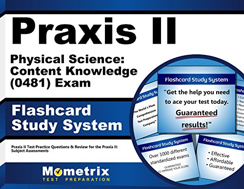 Praxis II Physical Science: Content Knowledge (0481) Exam Flashcard Study System: Praxis II Test Practice Questions & Review for the Praxis II: Subject Assessments (Cards)