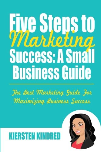 Download Five Steps to Marketing Success: A Small Business Guide ebook