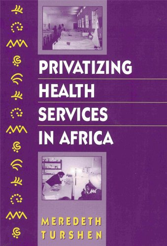 Download Privatizing Health Services in Africa (Pros and Cons of Shifting Delivery of Health Services to the Nongovernmental Sector) pdf epub