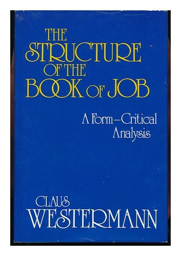 The Structure of the Book of Job: A Form-Critical Analysis (English and German Edition)