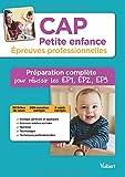 CAP Petite enfance - Épreuves professionnelles - Préparation complète pour réussir les EP1, EP2 et EP3