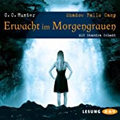 Erwacht im Morgengrauen (Shadow Falls Camp 2) | C. C. Hunter
