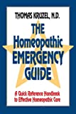 The Homeopathic Emergency Guide: A Quick Reference Guide to Accurate Homeopathic Care