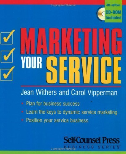 Read Online Marketing Your Service Business (4th, 03) by Withers, Jean - Vipperman, Carol [Paperback (2003)] PDF