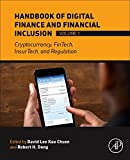 img - for Handbook of Digital Finance and Inclusion, Volume 1: Cryptocurrency, FinTech, InsurTech, and Regulation book / textbook / text book