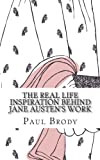 The Real Life Inspiration Behind Jane Austen's Work, Paul Brody, 149098576X
