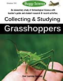img - for Buggy Science: Collecting and Studying Grasshoppers (Buggy Science: Collecting and Studying Insects) (Volume 1) book / textbook / text book