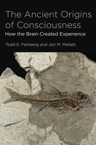The Ancient Origins of Consciousness: How the Brain Created Experience (The MIT Press)
