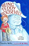 Being Teddy Roosevelt: A Boy, a President and a Plan