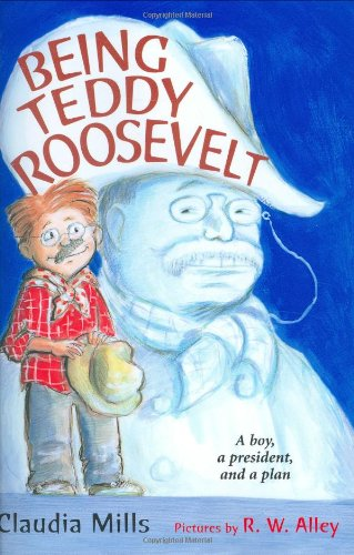 Read Online Being Teddy Roosevelt: A Boy, a President and a Plan PDF