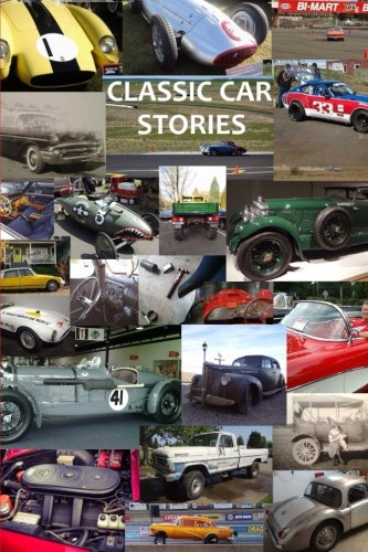 Trans Am Racing - Classic Car Stories: Million Dollar Ferrari Sports Cars to Beat-Up Old Ford Trucks, Classic Mopar Hot Rods to Innovative Chevy Rat Rods, Vintage Trans Am Racing to Cars and Coffee Meetings